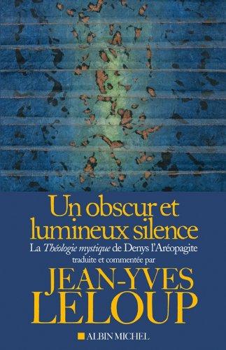 Un obscur et lumineux silence : La Théologie mystique de Denys l'Aréopagite