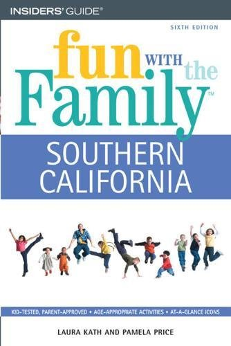Fun with the Family Southern California: Hundreds of Ideas for Day Trips with the Kids