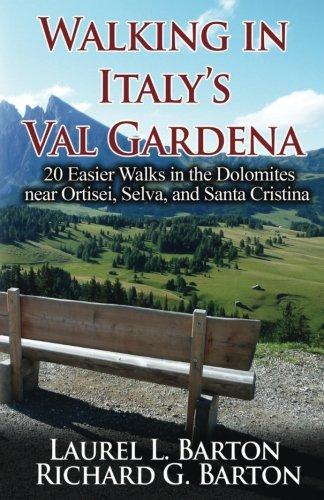 Price comparison product image Walking in Italy's Val Gardena: 20 Easier Walks in the Dolomites near Ortisei,  Selva,  and Santa Cristina