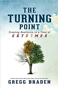 The Turning Point: Creating Resilience in a Time of Extremes par [Braden, Gregg]