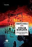 Vita di borgata: Storia di una nuova umanità tra le baracche dell'acquedotto felice a Roma (Traversamenti)