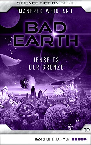 Bad Earth 10 - Science-Fiction-Serie: Jenseits der Grenze (Die Serie für Science-Fiction-Fans) (Grenze-serie)