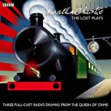 Agatha Christie: The Lost Plays: Three BBC radio full-cast dramas: Butter in a Lordly Dish, Murder in the Mews & Personal Call