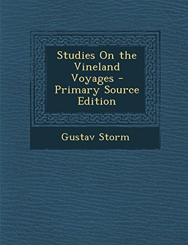 Studies on the Vineland Voyages - Primary Source Edition