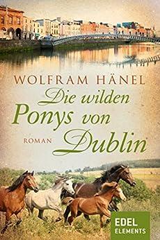 Die wilden Ponys von Dublin von [Hänel, Wolfram]