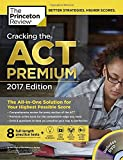 Cracking the Act Premium Edition with 8 Practice Tests and DVD, 2017 (College Test Prep)