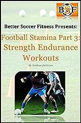 Football Stamina Series - Part 3: Strength Endurance Workouts (English Edition)