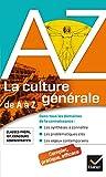 Image de La culture générale de A à Z : classes prépa, IEP, concours admini