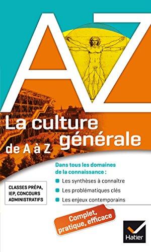 La culture générale de A à Z: classes prépa, IEP, concours administratifs... par Catherine Lanier