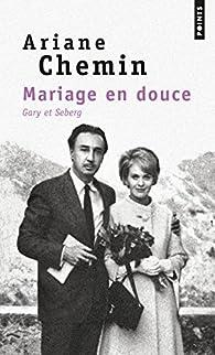 Mariage en douce par Ariane Chemin