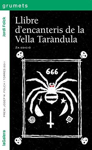 El Llibre D'Encanteris De La Vella Taràndula (Grumets) por Jordi Folck