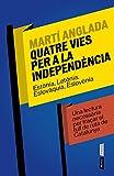 Image de Quatre vies per a la independència (P.VISIONS)