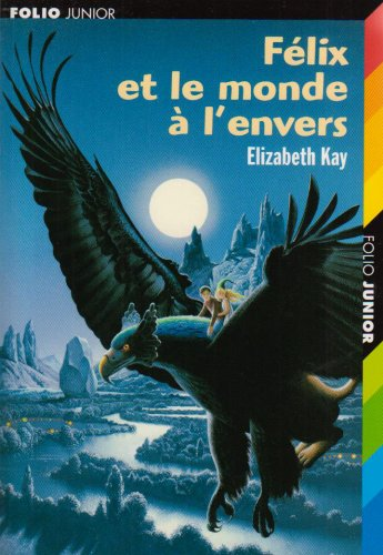 Félix et le monde à l'envers par Elizabeth Kay