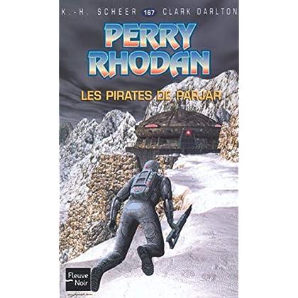 Perry Rhodan, numéro 167 : Les Pirates du Parjar