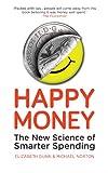 Happy Money: The New Science of Smarter Spending