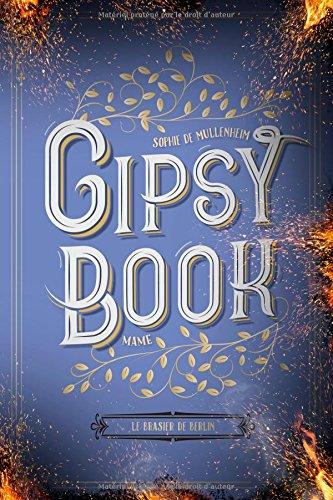 Gipsy Book, Tome 2 : Le brasier de Berlin