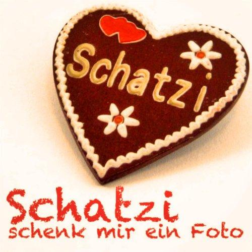 Schatzi schenk mir ein Foto ((...