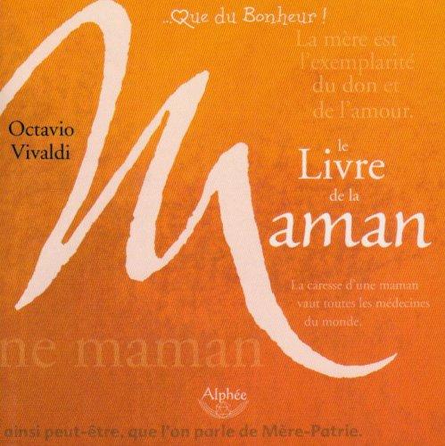 Le Livre de la Maman par Octavio Vivaldi