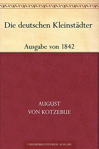 Die deutschen Kleinstädter (Ausgabe von 1842)