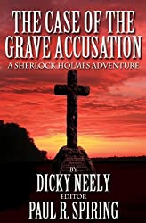 The Case of the Grave Accusation: A Sherlock Holmes Adventure