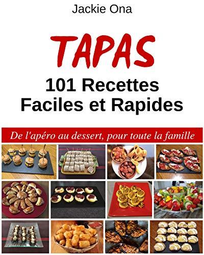 Tapas, 101 Recettes Faciles et Rapides par Jackie Ona