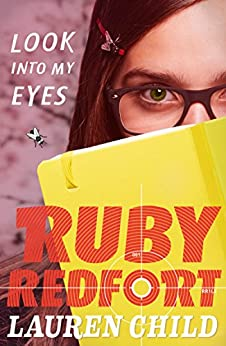 Look into My Eyes (Ruby Redfort, Book 1) by [Child, Lauren]