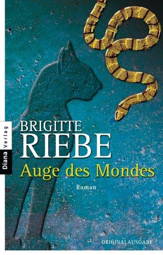 Auge des Mondes: Roman von [Riebe, Brigitte]