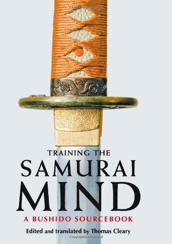 Training The Samurai Mind: A Bushido Sourcebook por Thomas Cleary