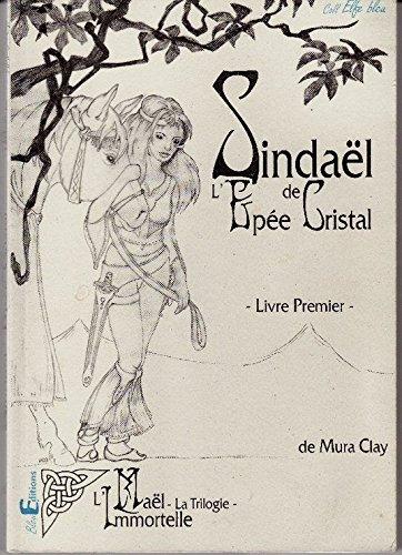 Sindaël, l'épée de cristal par Mura Clay