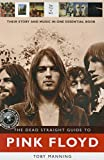 Toby Manning: The Dead Straight Guide To Pink Floyd: Buch, Biografie (Dead Straight Guides)