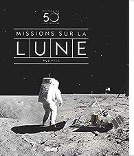 Missions sur la Lune par Rod Pyle