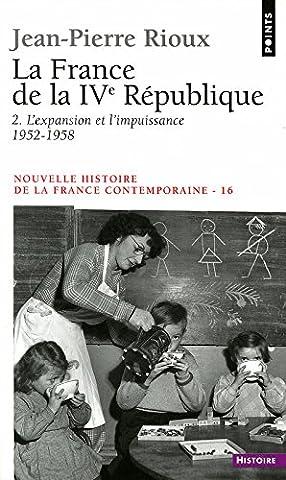 Nouvelle Histoire de la France contemporaine, tome 16 : La France de la quatrième République, l