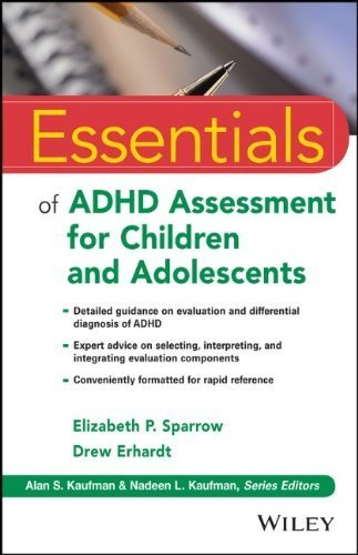 Essentials of ADHD Assessment for Children and Adolescents (Essentials of Psychological Assessment) by Elizabeth P. Sparrow (2014-04-29)