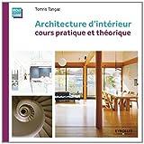 Architecture d'intérieur: Cours pratique et théorique....