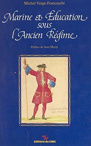 Marine et éducation sous l'Ancien Régime (HC HIST GE CP35) par Michel Vergé-Franceschi
