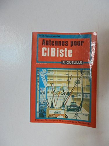 Antennes pour cibistes (Technique poche) par Patrick Gueulle