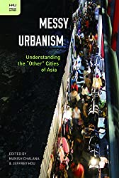 Messy Urbanism: Understanding the