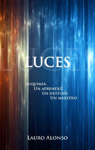 Luces: Alquimia. Un aprendiz, un destino. Un maestro. eBook: Lauro ...