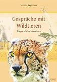 Gespräche mit Wildtieren: Telepathische Interviews
