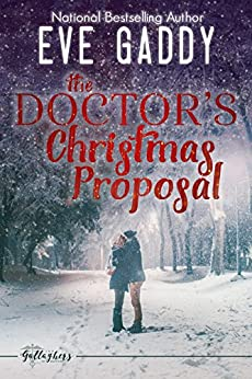 The Doctor's Christmas Proposal (The Gallaghers of Montana Book 3) by [Gaddy, Eve]