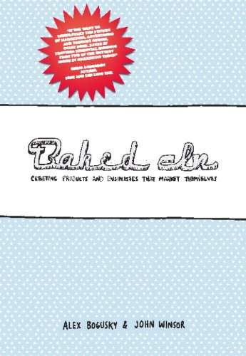 Baked In: Creating Products and Businesses That Market Themselves ...