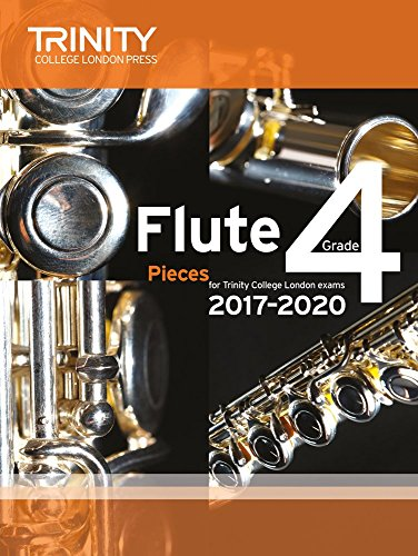 Trinity College London: Flute Exam Pieces Grade 4 2017 to 2020 (score & part)