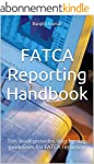 FATCA Reporting Handbook: This book p...
