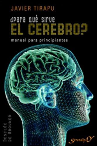 ¿Para qué sirve el cerebro?: Manual para principiantes eBook: Javier Tirapu Ustárroz: Amazon.es: Tienda Kindle