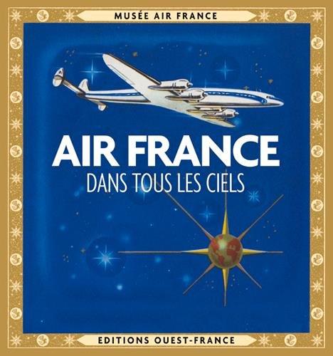 AIR FRANCE DANS TOUS LES CIELS par PARENTEAU DENIS