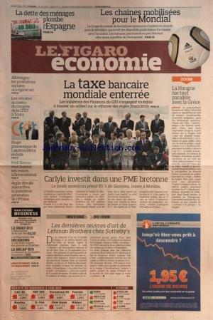 FIGARO ECONOMIE (LE) [No 20480] du 07/06/2010 - LA DETTE DES MENAGES PLOMBE L'ESPAGNE -LES CHAINES MOBILISEES POUR LE MONDIAL -LA TAXE BANCAIRE MONDIALE ENTERREE -LA HONGRIE NIE TOUT PARELLE AVEC LA GRECE -CARLYLE INVESTIT DANS UNE PME BRETONNE -LES DERNIERES OEUVRES D'ART DE LEHMAN BROTHERS CHEZ SOTHEBY'S -APPLE DEVOILE LA 4EME GENERATION DE L'PHONE -PETIT BATEAU ET L'INTERNATIONAL -PROJET PHARAONIQUE DE LAKSHMI MITTAL EN INDE -ALLEMAGNE / LES PRESTATIONS SOCIALES AU REGIME SEC par Collectif