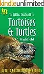 The Tortoise Trust Guide to Tortoises...