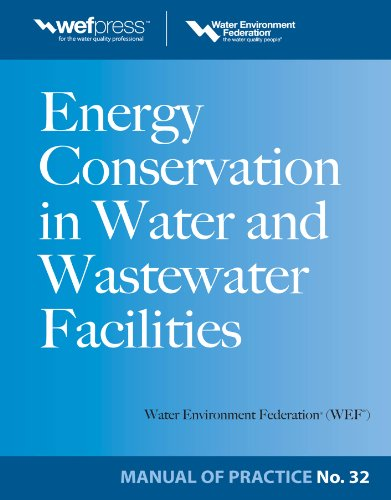 Energy Conservation in Water and Wastewater Facilities - MOP 32 (WEF Manual of Practice)