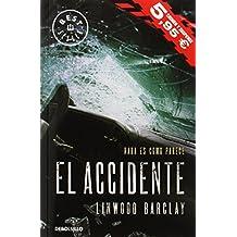 El Accidente (CAMPAÑAS) de LINWOOD BARCLAY (2 ene 2015) Tapa blanda