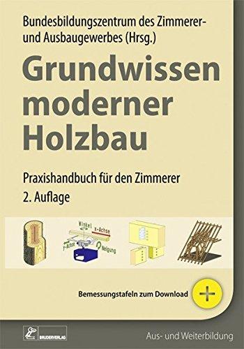 Free Grundwissen moderner Holzbau: Praxishandbuch für den Zimmerer ...